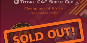 TICKETS SOLD OUT FOR CAF SUPER CUP IN DOHA